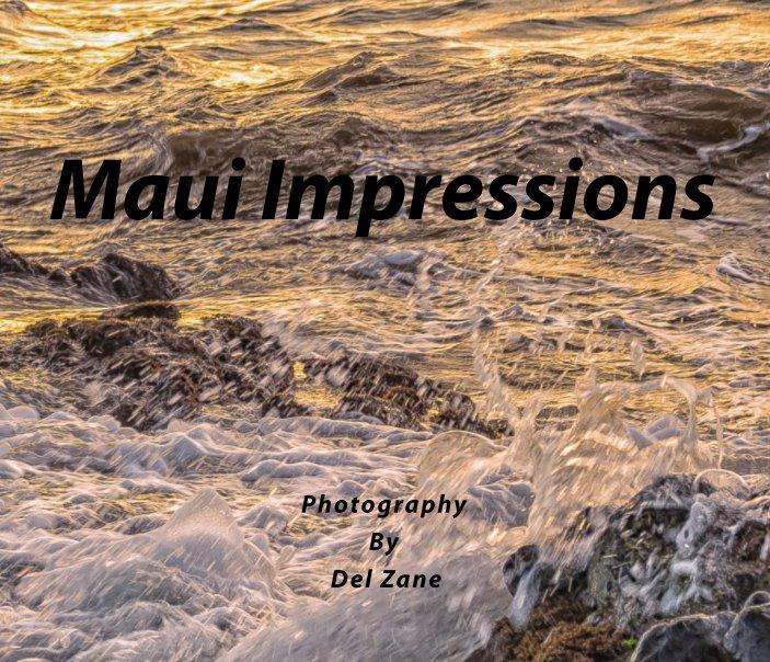 View Maui Impressions by Del Zane