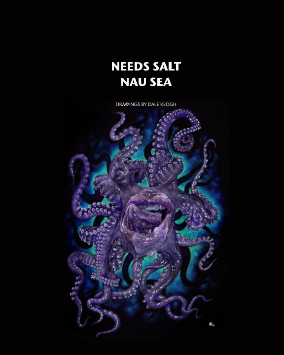 View Needs Salt Nau Sea by Dale Keogh