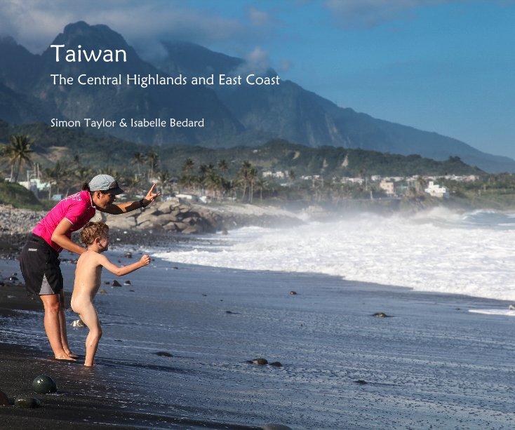 Bekijk Taiwan op Simon Taylor & Isabelle Bedard