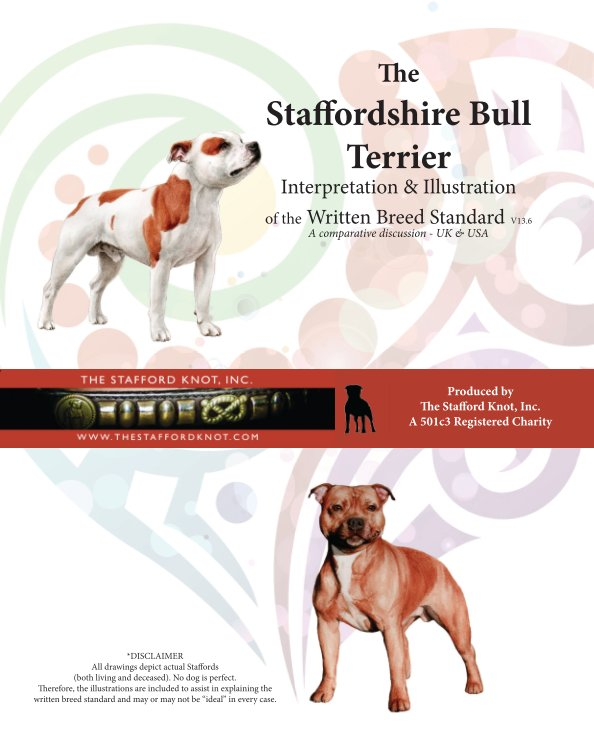 View The Staffordshire Bull Terrier Interpretation & Illustration of the Written Breed Standard v13.6H (HARD COVER) by L. Caswell, J. Nicolai