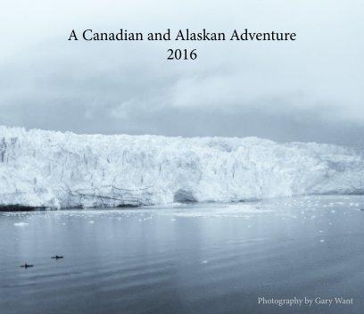 A Canadian and Alaskan Adventure.