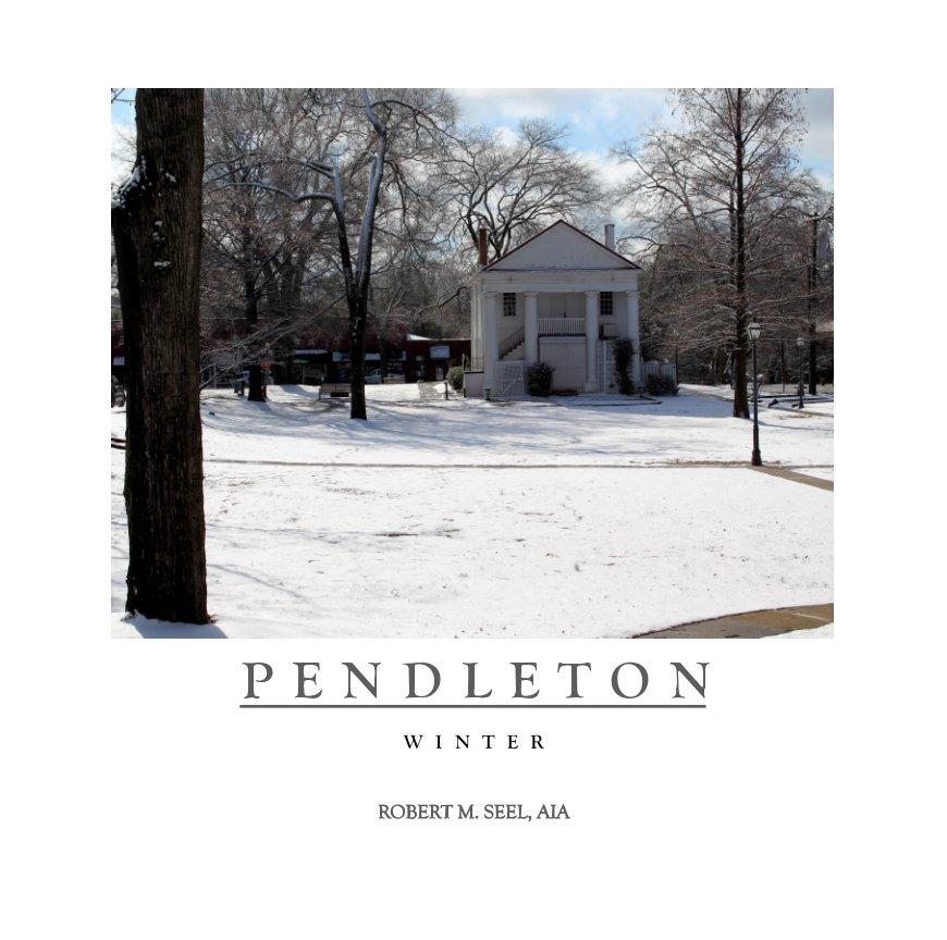 View Pendleton Winter by Robert M. Seel