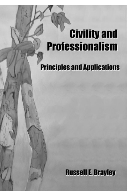 Civility and Professionalism nach Russell E. Brayley anzeigen