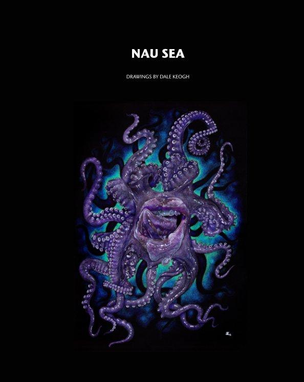 View Nau Sea by Dale Keogh