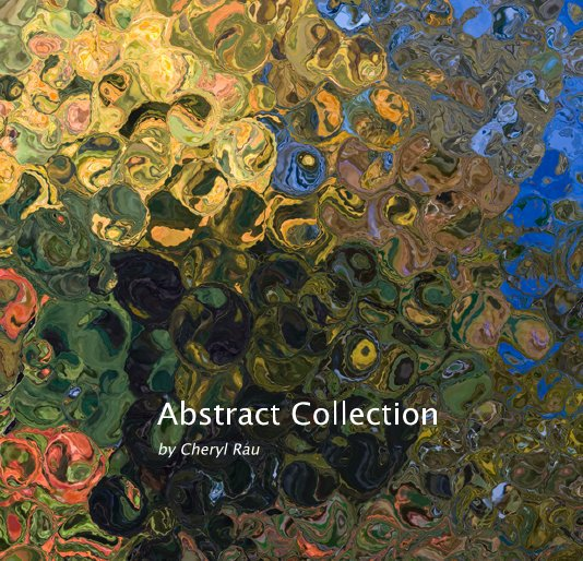 View Abstract Collection by Cheryl Rau