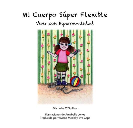 View Mi Cuerpo Súper Flexible by Michelle O'Sullivan