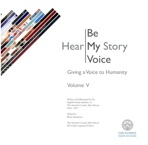 View Hear My Story; Be My Voice - Volume 5 by By The Summit Country Day School Eighth Grade Class