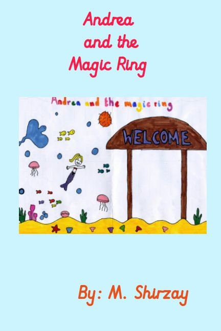 View Andrea and The Magic Ring by Madina Shirzay
