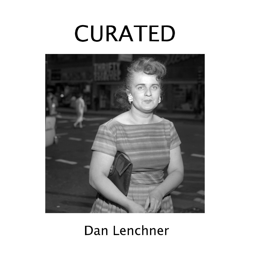 View CURATED by Dan Lenchner