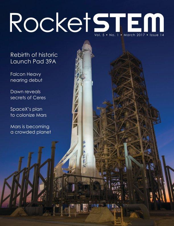 View RocketSTEM Magazine #14 - March 2017 by RocketSTEM Media Foundation