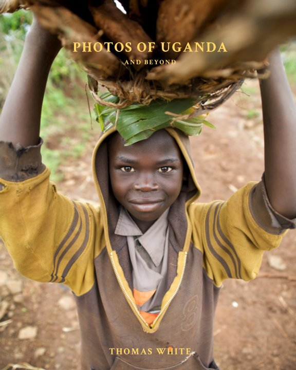 View Photos of Uganda by Thomas White
