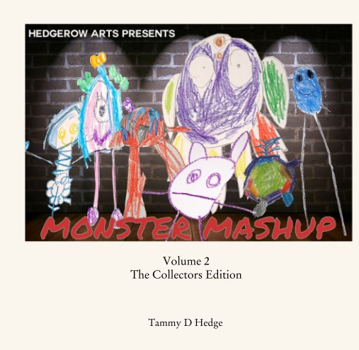 View Hedgerow Art presents Monster Mashup Volume 2 by Tammy D Hedge
