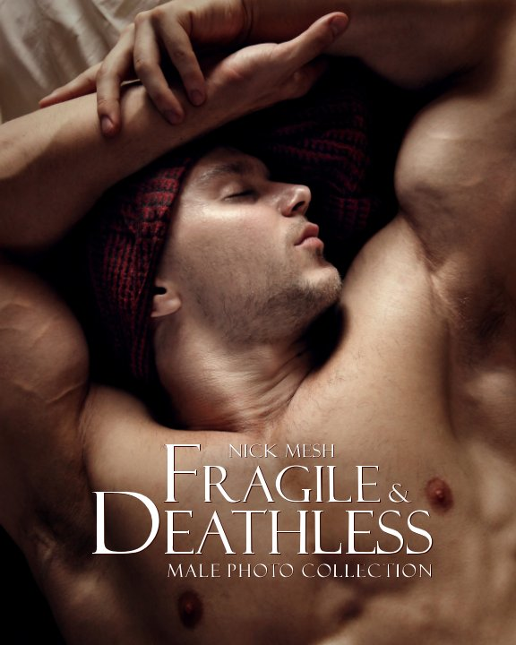 View Fragile & Deathless by Nick Mesh