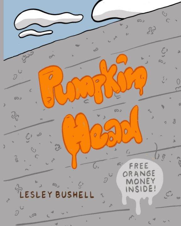 View Pumpkin Head by Lesley Bushell