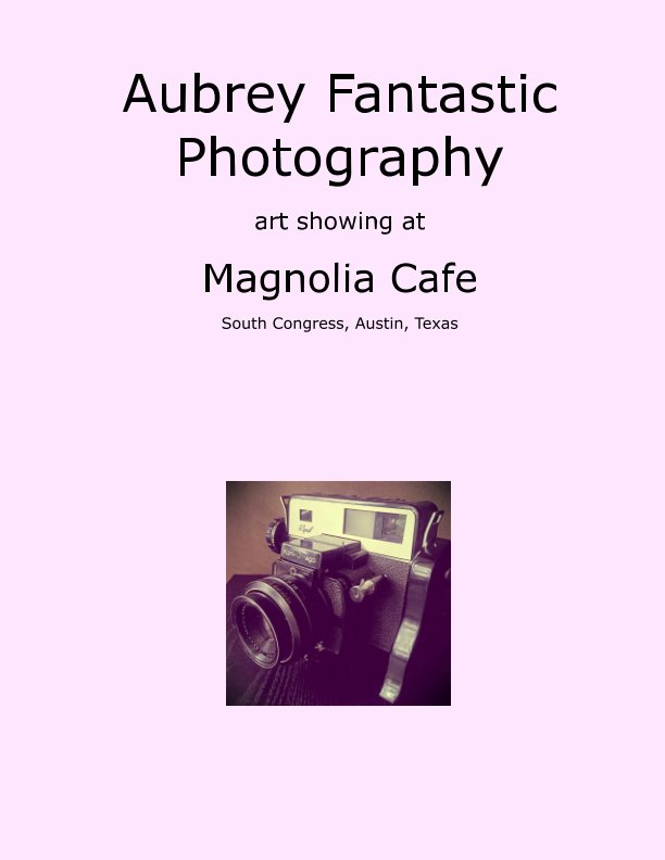 View Aubrey Fantastic Photography Art Showing at Magnolia Cafe by Aubrey Caudill