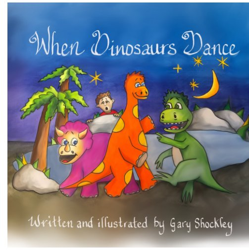 View When Dinosaurs Dance by Gary Shockley
