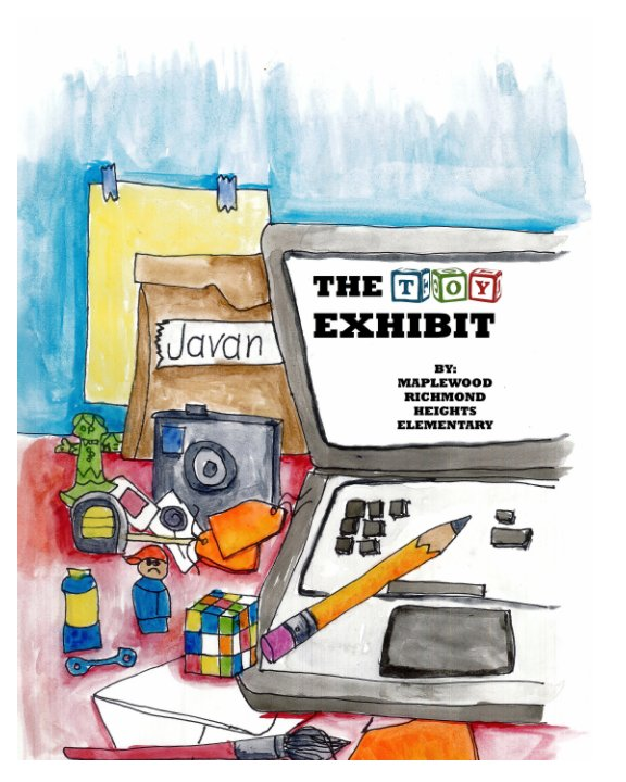 View The Toy Exhibit by MRH ElementaryStudents