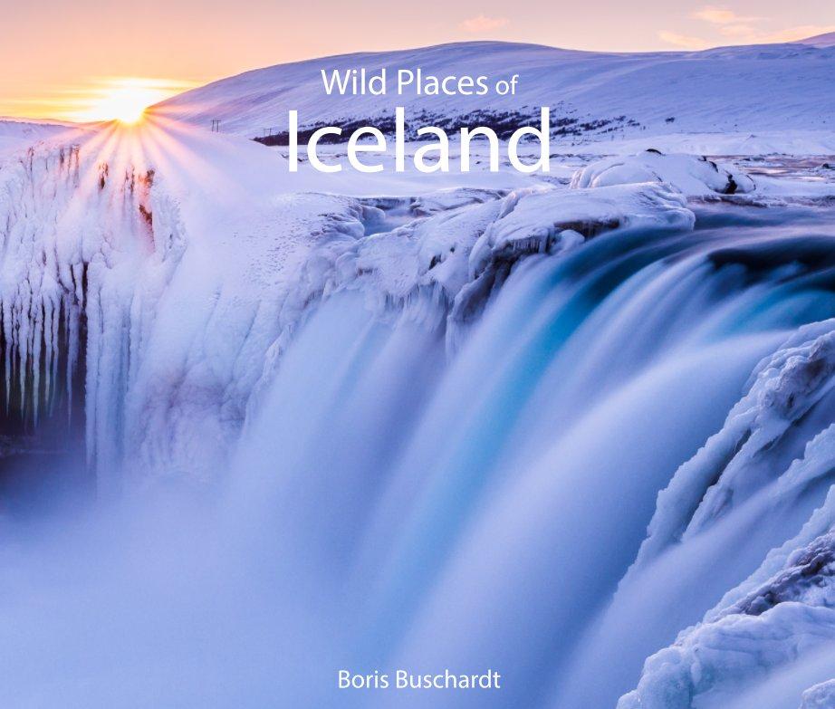 Wild Places of Iceland nach Boris Buschardt anzeigen
