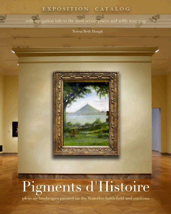 View Pigments D'Histoire by Teresa Beth Hough
