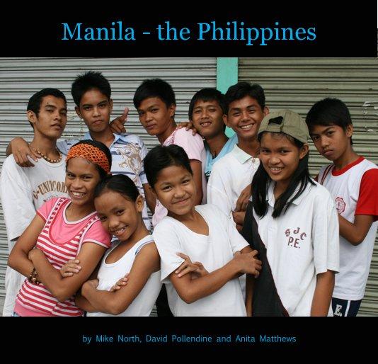 View Manila - the Philippines by Mike North, David Pollendine and Anita Matthews