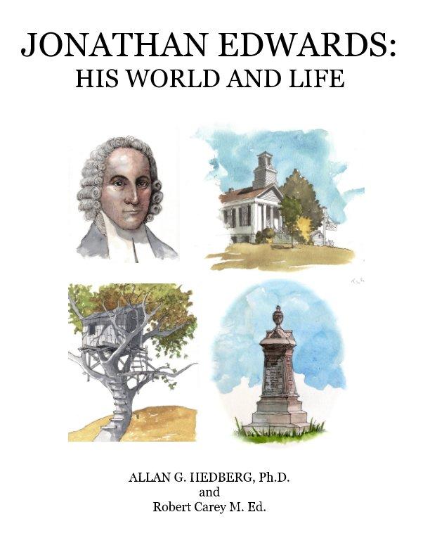 View Jonathan Edwards by Allan G. Hedberg Ph. D., Robert Carey M. Ed.