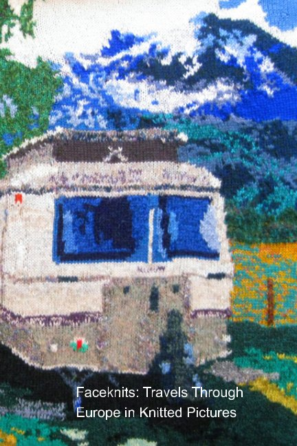 View Faceknits: Travels Through Europe in Knitted Pictures by Knit by Faceknits words Randa