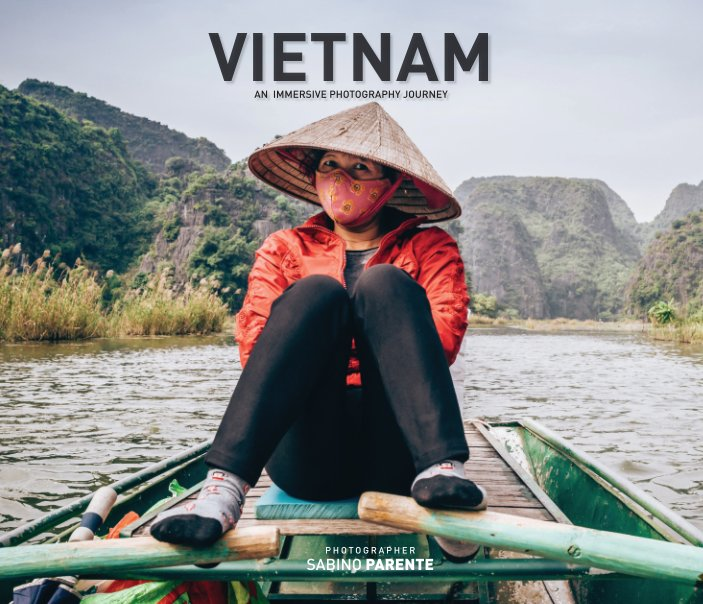 View Vietnam - An immersive photography journey by Sabino Parente photographer