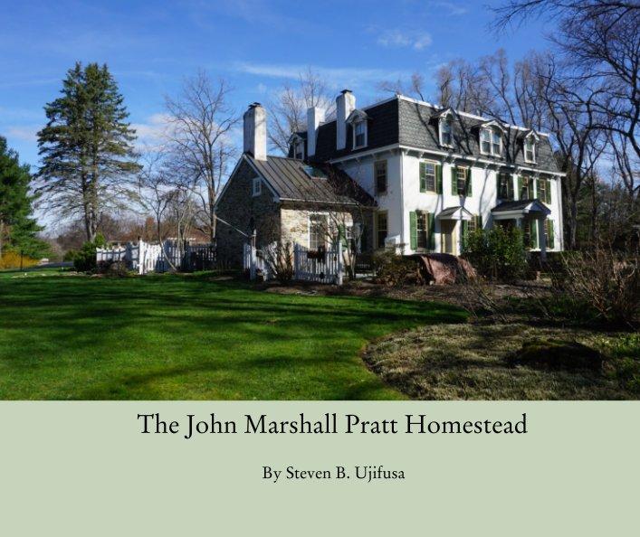 View The John Marshall Pratt Homestead by Steven B. Ujifusa