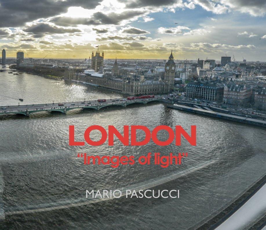 "Ver LONDON ""Images of light"" (33x28 cm) por Mario Pascucci"