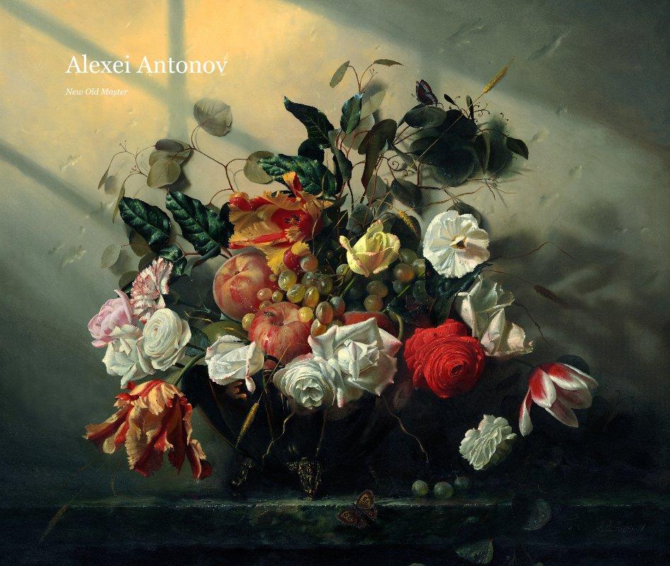 View Alexei Antonov by New Old Master