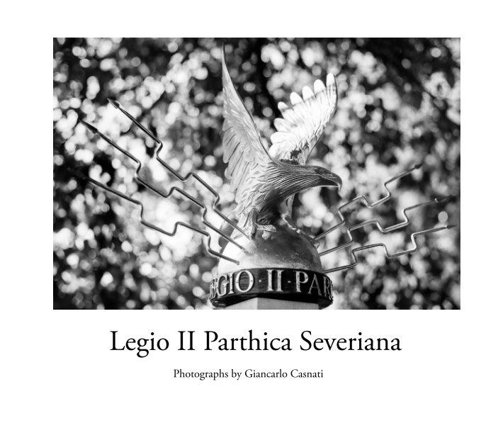 Visualizza Legio II Parthica Severiana di Giancarlo Casnati