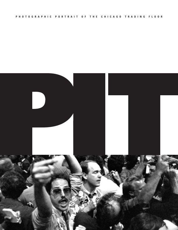 View The Pit: Photographic Portrait of the Chicago Trading Floor by Jonathan Hoenig