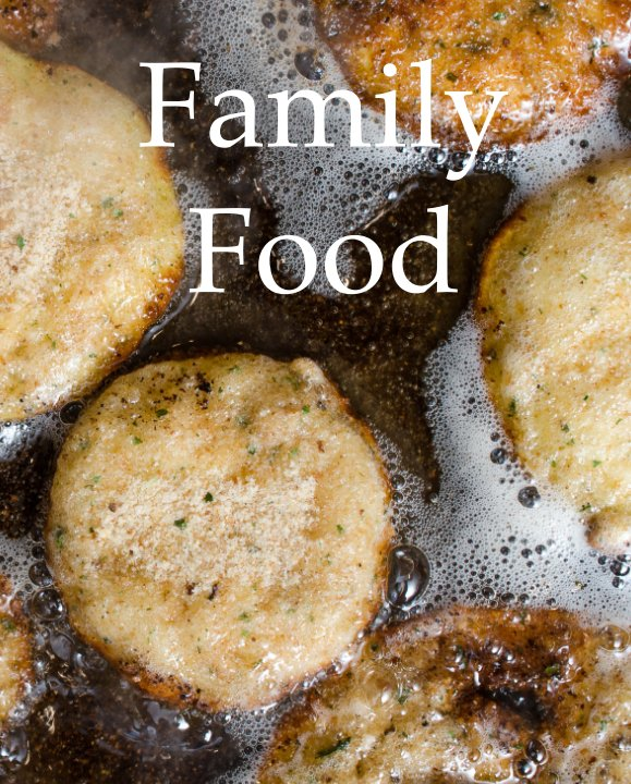 View Family Food by Kaitlyn Jerge