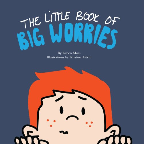 View The Little Book of Big Worries by Eileen Moss