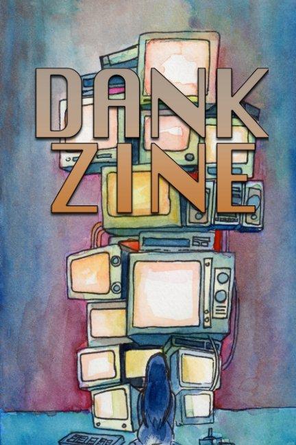 View Dank Zine issue 2 by Ann Kornuta