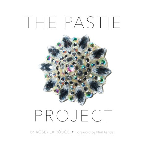 View The Pastie Project by Rosey La Rouge
