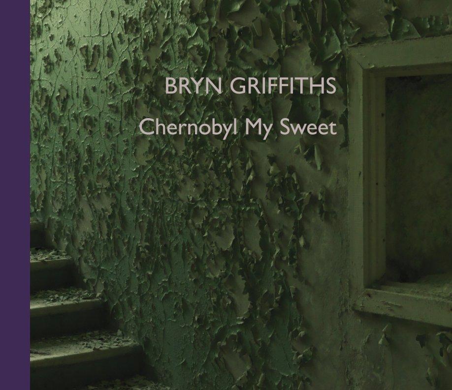 Chernobyl My Sweet nach Bryn Griffiths anzeigen