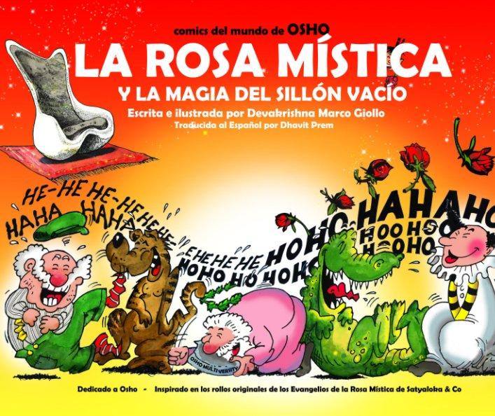 View La Rosa Mistica Y La Magia Del Sillon Vacio by Devakrishna Marco Giollo