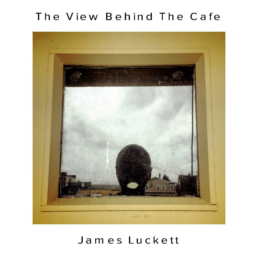 View The View Behind The Cafe by James Luckett