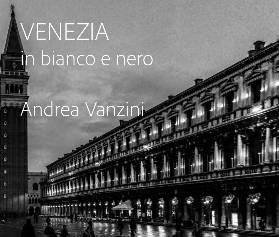 Visualizza Venezia in bianco e nero di Andrea Vanzini