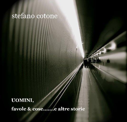 View UOMINI by Stefano Cotone