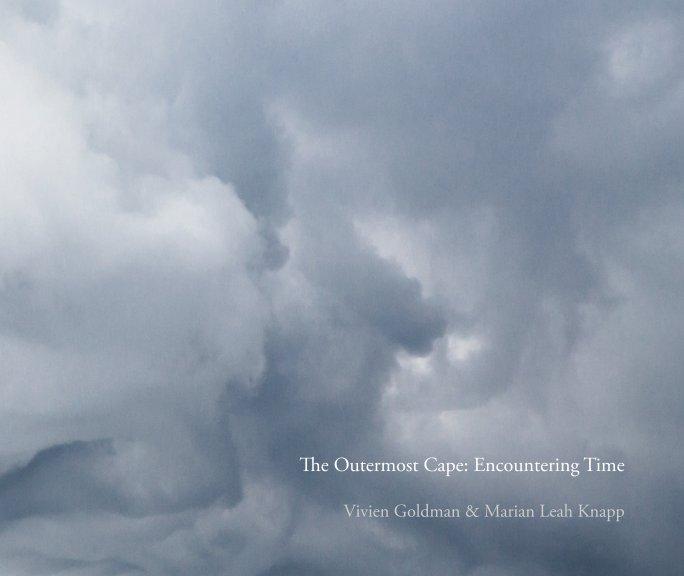 View The Outermost Cape: Encountering Time by Marian Knapp, Vivien Goldman