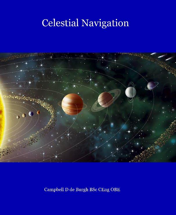 Celestial Navigation by Campbell D de Burgh   Blurb Books