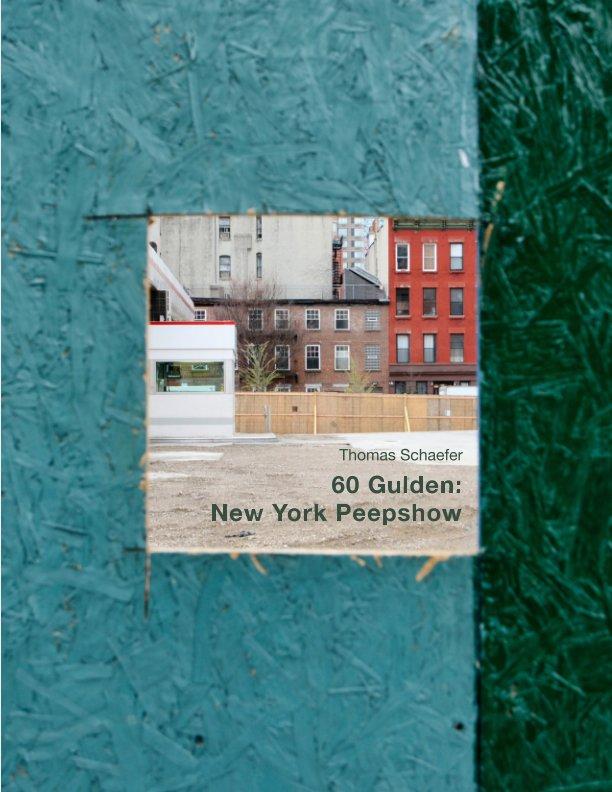 View 60 Gulden: New York Peepshow by Thomas Schaefer
