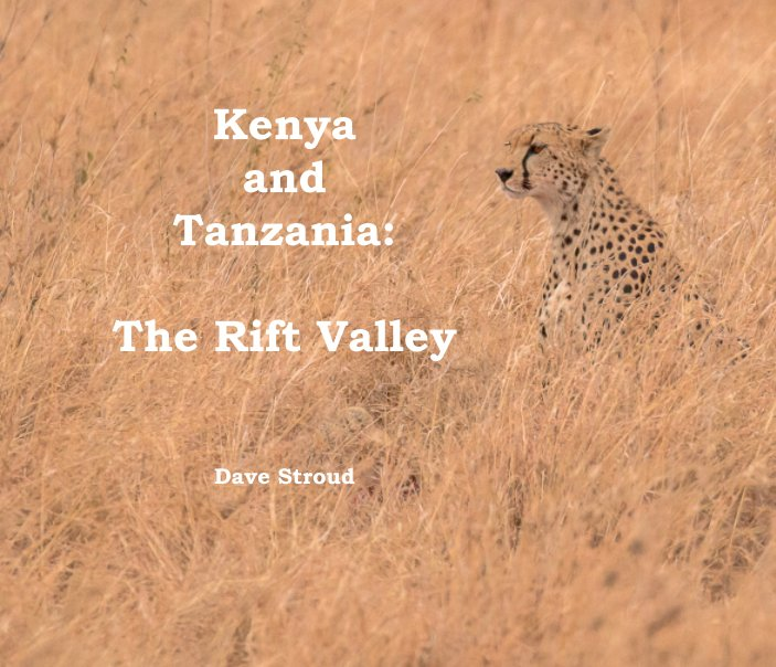 View Kenya and Tanzania: The Rift Valley by Dave Stroud
