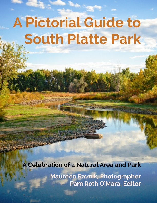 View Colorado: A Pictorial Guide to South Platte Park (ISBN 0232) by Maureen Ravnik, Pam R O'Mara