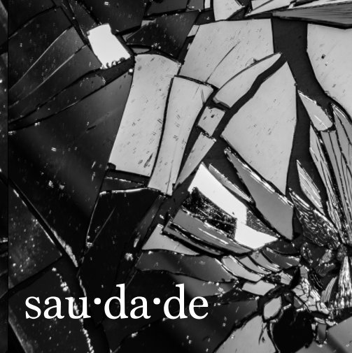 View Saudade by Pich Urdaneta