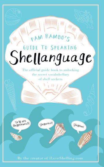 View Pam Rambo's Guide to Speaking Shellanguage by Pam Rambo