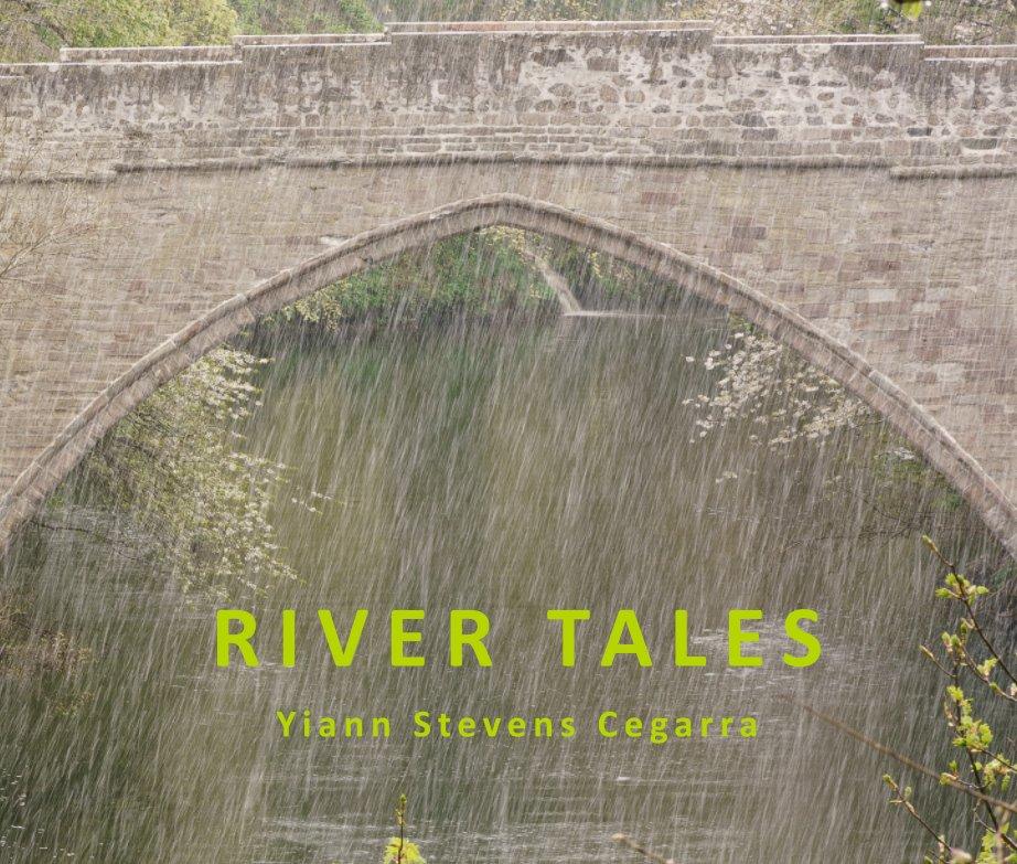 View River Tales by Yiann Stevens Cegarra