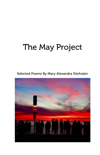 View The May Project by Mary Alexandra Stiefvater